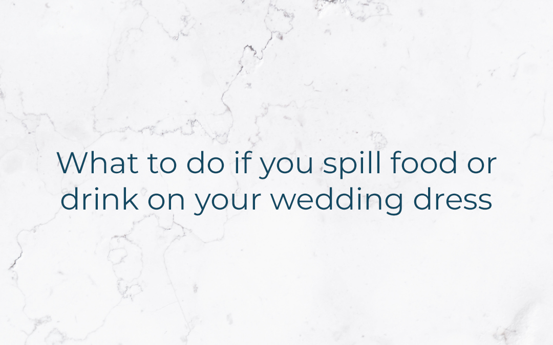 What to do if you spill food or drink on your wedding dress.
