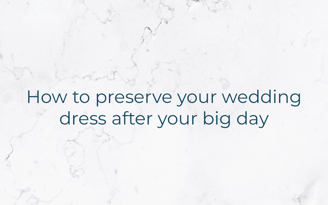 How to preserve your wedding dress after your big day.